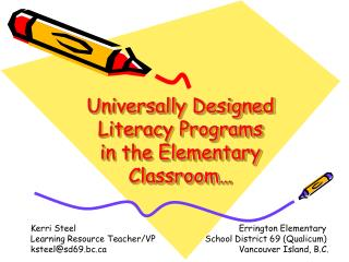 Universally Designed Literacy Programs  in the Elementary Classroom…