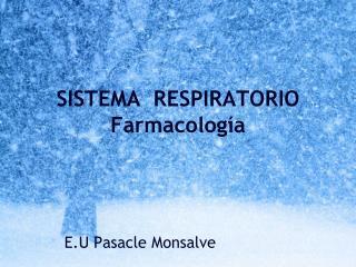 SISTEMA  RESPIRATORIO Farmacología