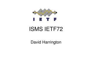 ISMS IETF72