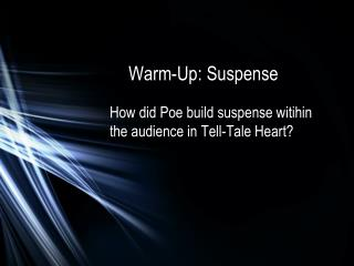 Warm-Up: Suspense