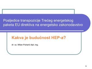 Posljedice transpozicije Trećeg energetskog paketa EU direktiva na energetsko zakonodavstvo
