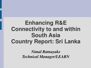 Enhancing R&E Connectivity to and within South Asia Country Report: Sri Lanka
