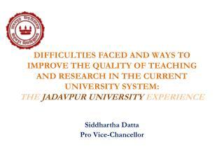 Siddhartha Datta Pro Vice-Chancellor
