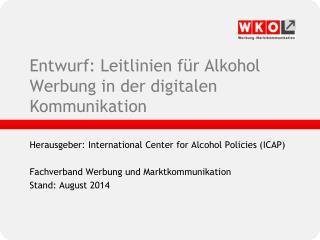 Entwurf:  Leitlinien für  Alkohol Werbung in der digitalen  Kommunikation