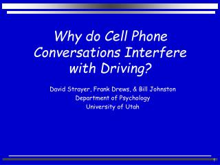 Why do Cell Phone Conversations Interfere with Driving?