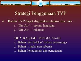 Strategi Penggunaan TVP