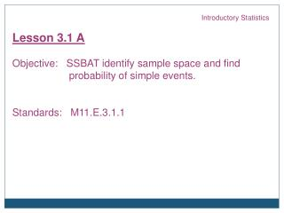 Introductory Statistics Lesson 3.1 A