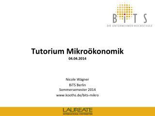 Tutorium Mikro�konomik 04.04.2014