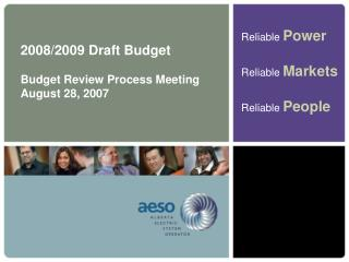 2008/2009 Draft Budget Budget Review Process Meeting August 28, 2007