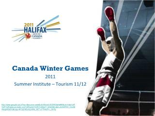 Canada Winter Games 2011 Summer Institute – Tourism 11/12