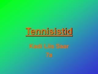 Tennisistid