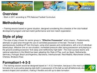 Overview - Work in 2011 according to FFA National Football Curriculum  Methodology