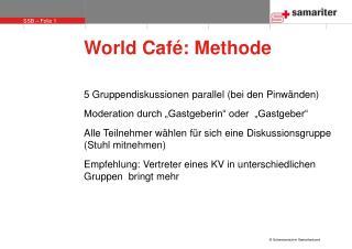 World Caf�: Methode