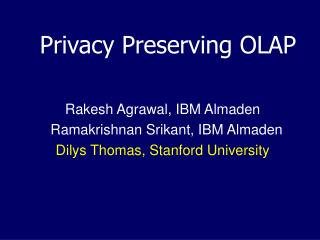 Privacy Preserving OLAP