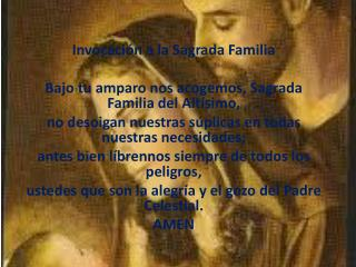 Invocación a la Sagrada Familia Bajo tu amparo nos acogemos, Sagrada Familia del Altísimo,