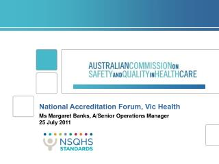 National Accreditation Forum, Vic Health