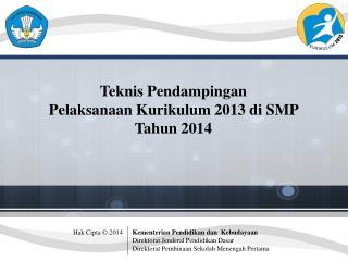 Teknis Pendampingan Pelaksanaan Kurikulum 2013  di SMP  Tahun  2014