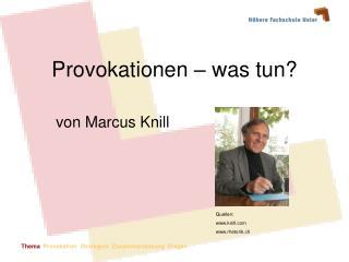 Provokationen – was tun?
