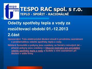 TESPO RAC spol. s r.o. TEPLO - SPOŘIT - RACIONÁLNĚ