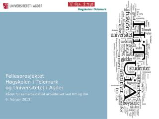 Fellesprosjektet  Høgskolen i Telemark  og Universitetet i Agder