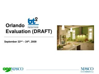 Orlando  Evaluation (DRAFT) September 22 nd  – 24 th ,  2009