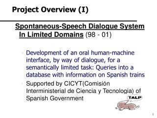 Spontaneous-Speech Dialogue System In Limited Domains  (98 - 01)