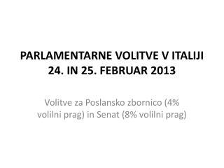 PARLAMENTARNE VOLITVE V ITALIJI 24. IN 25. FEBRUAR 2013