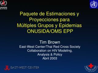 Paquete de Estimaciones y Proyecciones para  Múltiples Grupos y Epidemias  ONUSIDA/OMS EPP