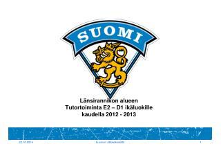 Länsirannikon alueen Tutortoiminta E2 – D1 ikäluokille kaudella 2012 - 2013