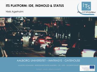 ITS Platform: Ide, indhold & Status