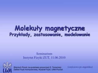 Molekuły magnetyczne Przykłady, zastosowanie, modelowanie