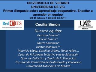 Nuestro equipo: Gerardo Echeita* Cecilia Simón* Marta Sandoval* Héctor Monarca**
