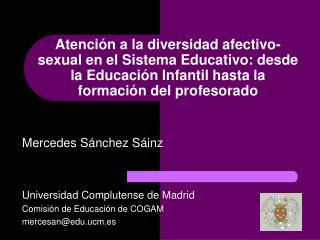 Mercedes Sánchez Sáinz Universidad Complutense de Madrid Comisión de Educación de COGAM