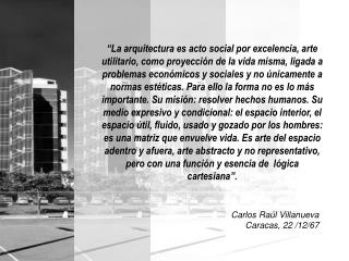 Carlos Raúl Villanueva Caracas, 22 /12/67
