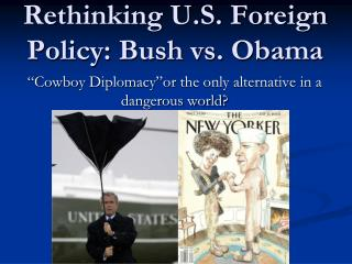 Rethinking U.S. Foreign Policy: Bush vs. Obama