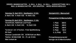 Samstag  19. April 2014   Spielbeginn: 10 Uhr 8-  Ball 3 GS   9- Ball 4 GS   10- Ball 3 GS