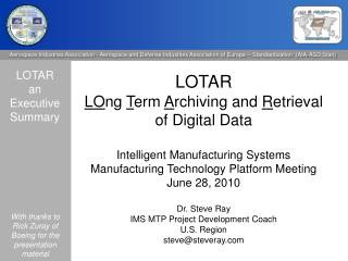 LOTAR LO ng  T erm  A rchiving and  R etrieval  of Digital Data