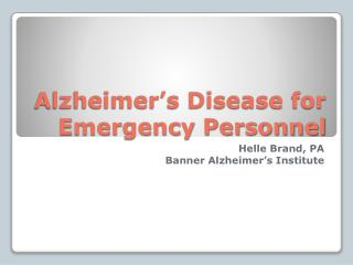 Alzheimer s Disease for Emergency Personnel