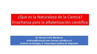 Dr.  Hernan  Cofré Mardones  hcofrem@hotmail; hernan.cofre@ucv.cl