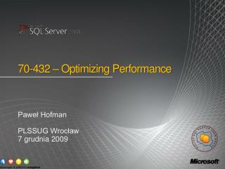 70-432 – Optimizing Performance