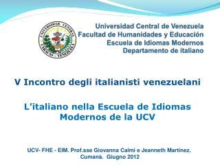 V  Incontro degli italianisti venezuelani L�italiano nella  Escuela de Idiomas Modernos de la UCV
