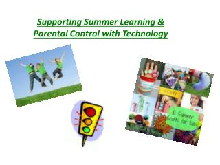 Supporting Summer Learning & Parental Control with Technology