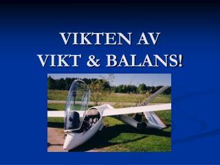 VIKTEN AV  VIKT & BALANS!