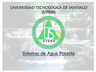 UNIVERSIDAD TECNOLOGICA DE SANTIAGO  (UTESA)