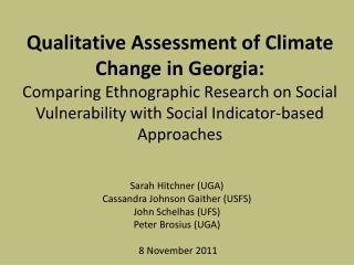 Sarah  Hitchner  (UGA) Cassandra Johnson Gaither (USFS) John  Schelhas  (UFS)