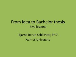 From Idea to Bachelor thesis Five lessons