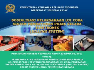 SOSIALISASI PELAKSANAAN  UJI COBA  SISTEM  PEMBAYARAN PAJAK SECARA ELEKTRONIK ( BILLING SYSTEM )