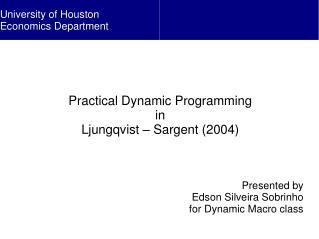 Practical Dynamic Programming in Ljungqvist – Sargent (2004) Presented by Edson Silveira Sobrinho