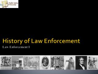 History of Law Enforcement Law Enforcement I
