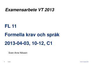 FL 11 Formella krav och  språk 2013-04-03, 10-12, C1